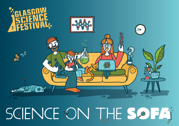 Graphic artwork for Science on the Sofa, the online event at the Glasgow Science Festival 2020. The poster is drawn in cartoon style and shows a family sitting on a sofa holding various scientific instruments including a test tube, a microscope, a computer, and a model of a DNA strand (copyright Glasgow Science Festival/University of Glasgow)